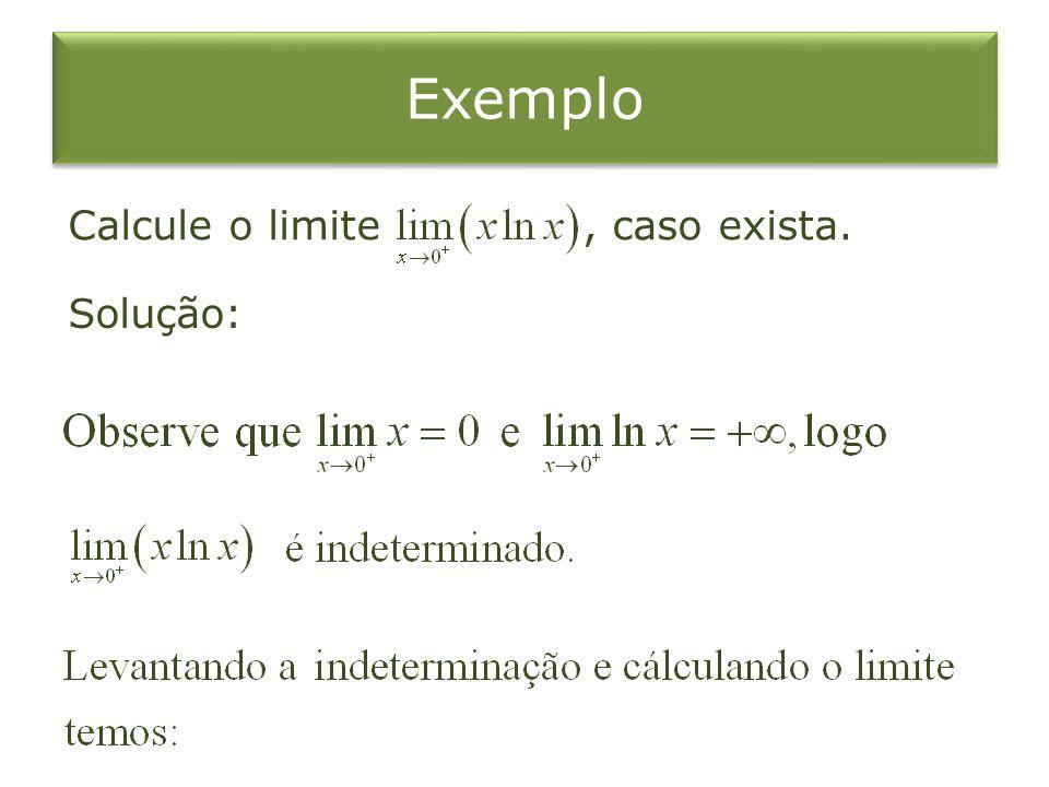 Solução: Exemplo Calcule o limite, caso exista.