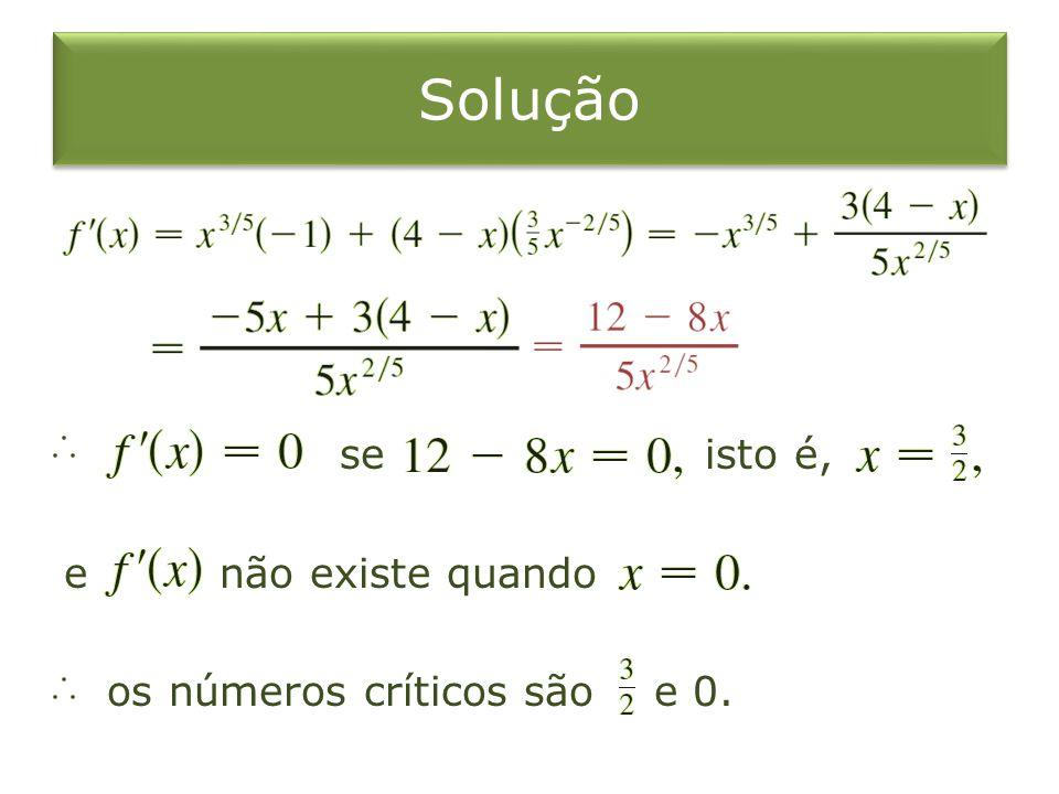 Solução se isto é, e não existe quando os números críticos são e 0.