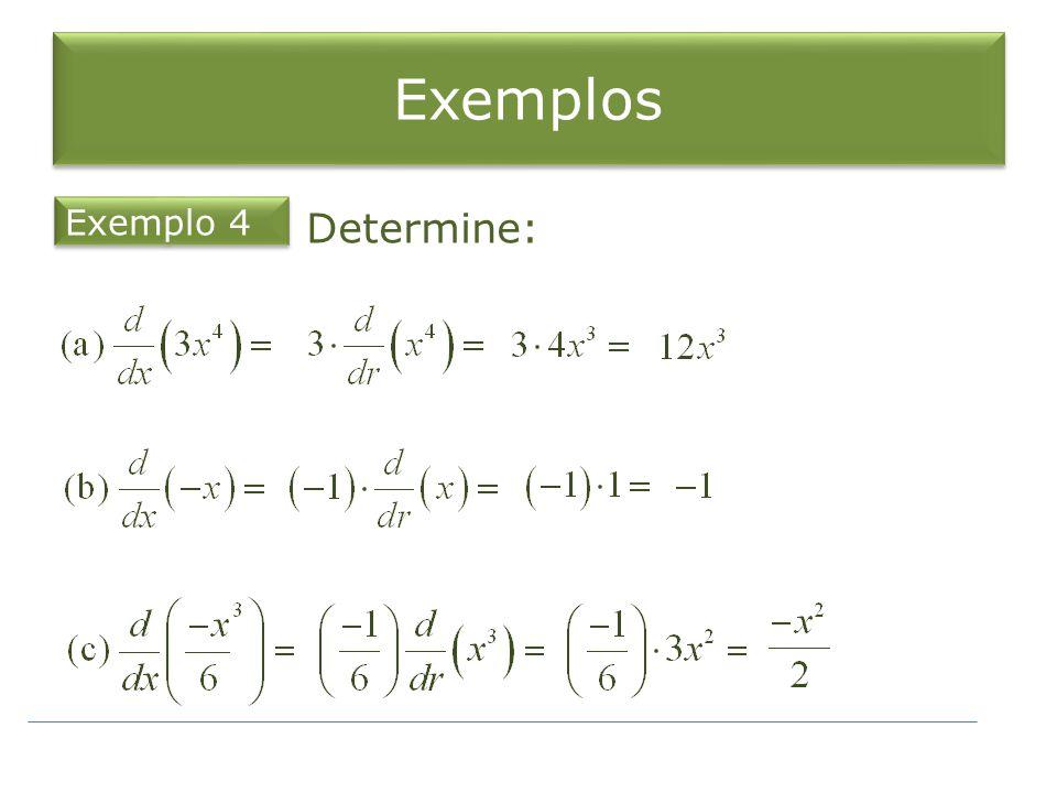 Exemplos Exemplo 4 Determine: