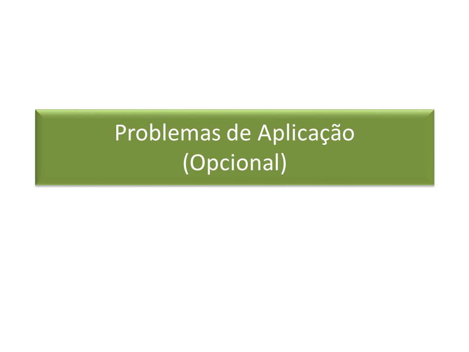 Problemas de Aplicação (Opcional)