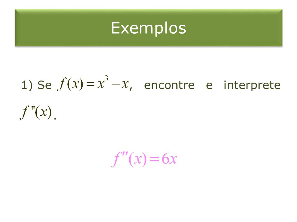 Exemplos 1)Se, encontre e interprete.