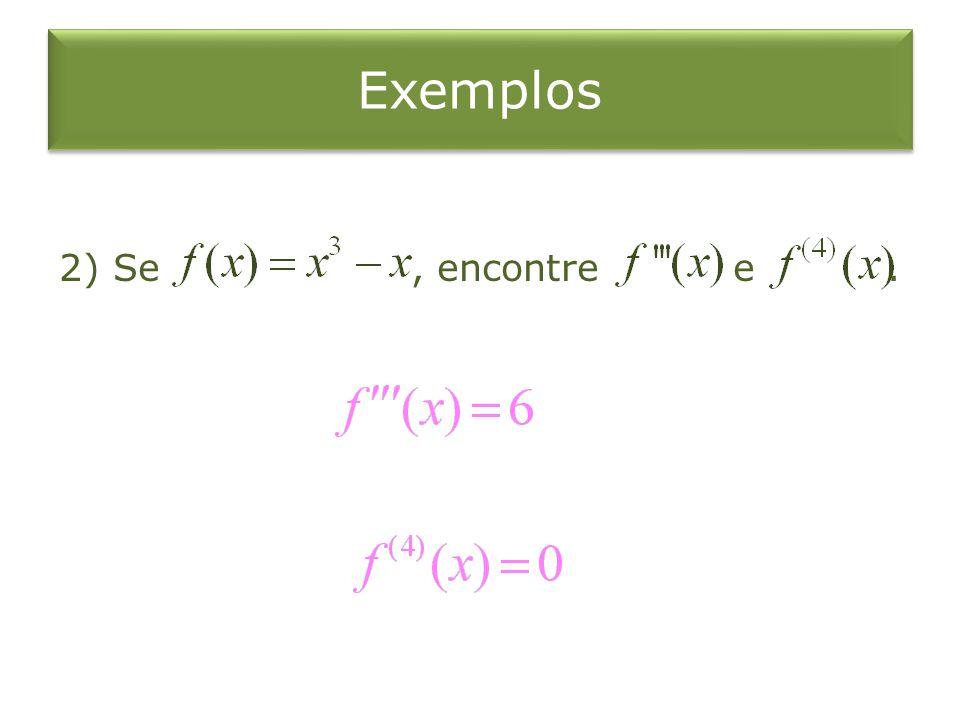 Exemplos 2) Se, encontre e.