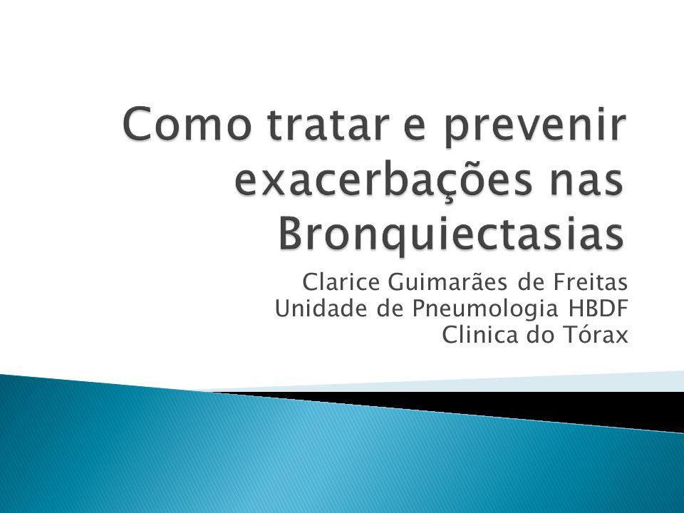 Clarice Guimarães de Freitas Unidade de Pneumologia HBDF Clinica do Tórax