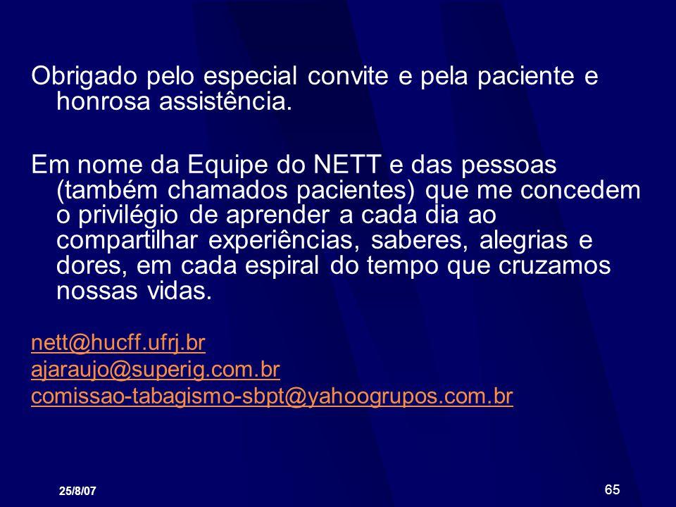 25/8/07 65 Obrigado pelo especial convite e pela paciente e honrosa assistência. Em nome da Equipe do NETT e das pessoas (também chamados pacientes) q
