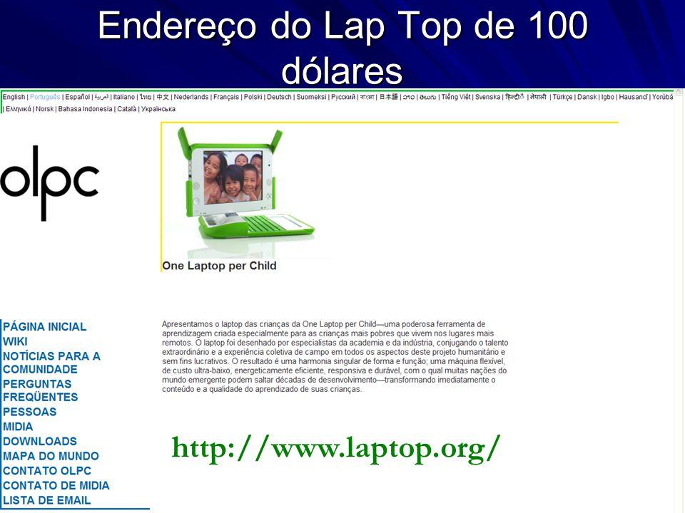 Endereço do Lap Top de 100 dólares http://www.laptop.org/