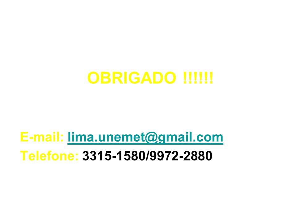 OBRIGADO !!!!!! E-mail: lima.unemet@gmail.comlima.unemet@gmail.com Telefone: 3315-1580/9972-2880