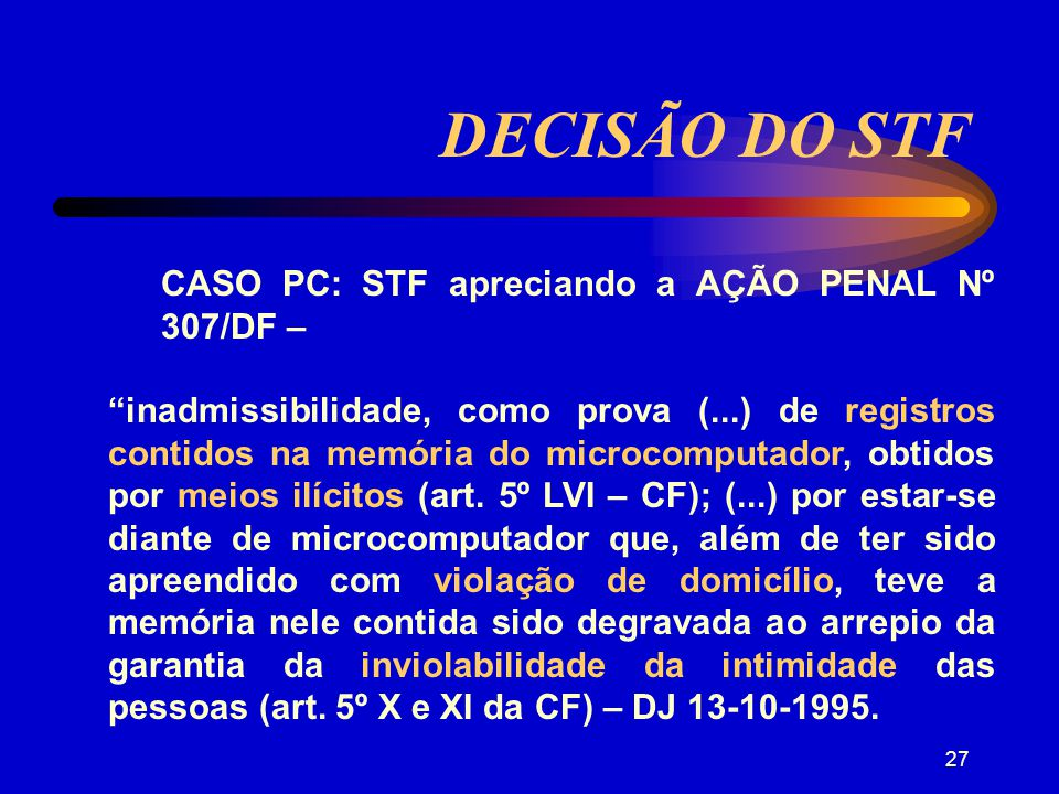 26 DECISÃO DO TIT Processo DRT 3-1093/1995: DESQUALIFICADA a prova e julgada improcedente a ação: a abertura dos arquivos armazenados em computador realizou-se na ausência do contribuinte e de testemunhas