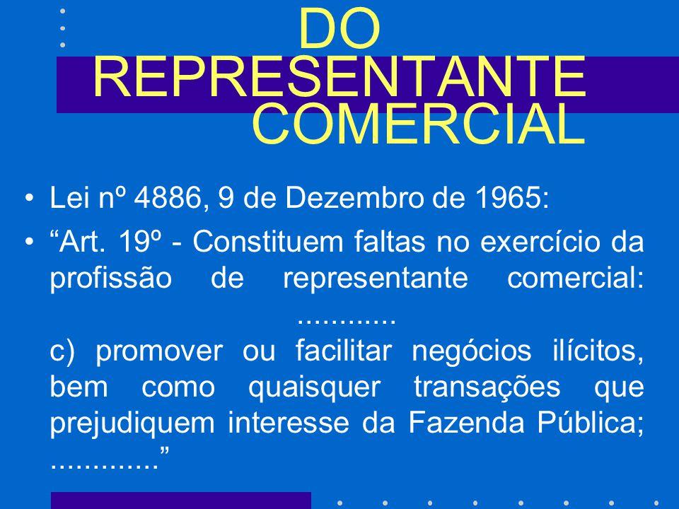DO REPRESENTANTE COMERCIAL Lei nº 4886, 9 de Dezembro de 1965: Art.