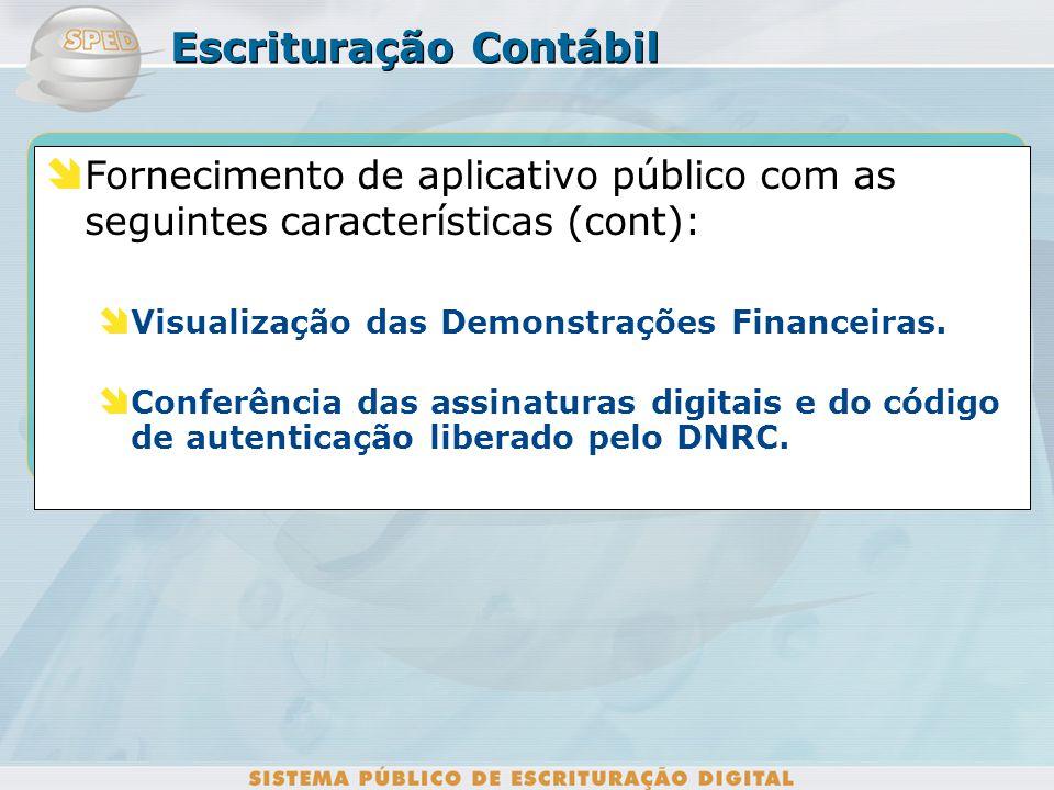 Fornecimento de aplicativo público com as seguintes características: Visualização da Escrituração nos seguintes formatos: Diário; Razão. Escrituração