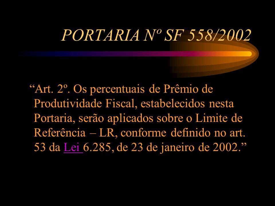 PORTARIA Nº SF 558/2002 Art. 2º.