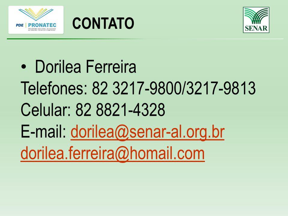 Dorilea Ferreira Telefones: 82 3217-9800/3217-9813 Celular: 82 8821-4328 E-mail: dorilea@senar-al.org.brdorilea@senar-al.org.br dorilea.ferreira@homail.com CONTATO