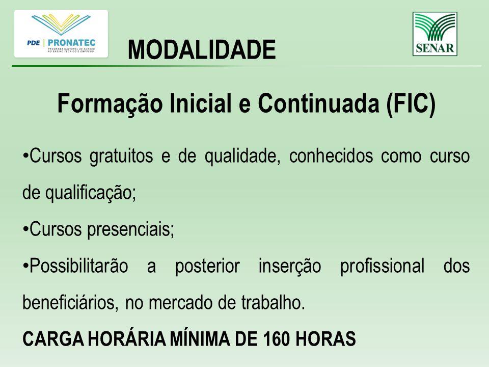 Formação Inicial e Continuada (FIC) Cursos gratuitos e de qualidade, conhecidos como curso de qualificação; Cursos presenciais; Possibilitarão a posterior inserção profissional dos beneficiários, no mercado de trabalho.