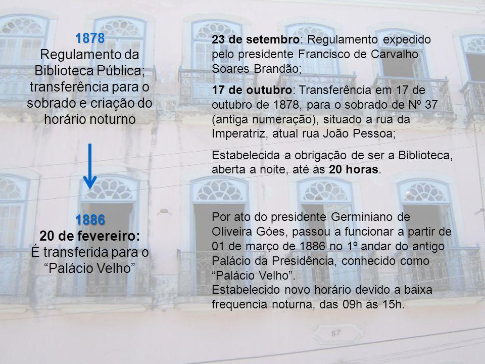 1878 Regulamento da Biblioteca Pública; transferência para o sobrado e criação do horário noturno 23 de setembro: Regulamento expedido pelo presidente