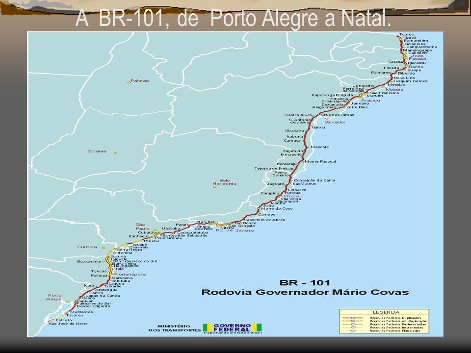 A BR-101, de Porto Alegre a Natal.