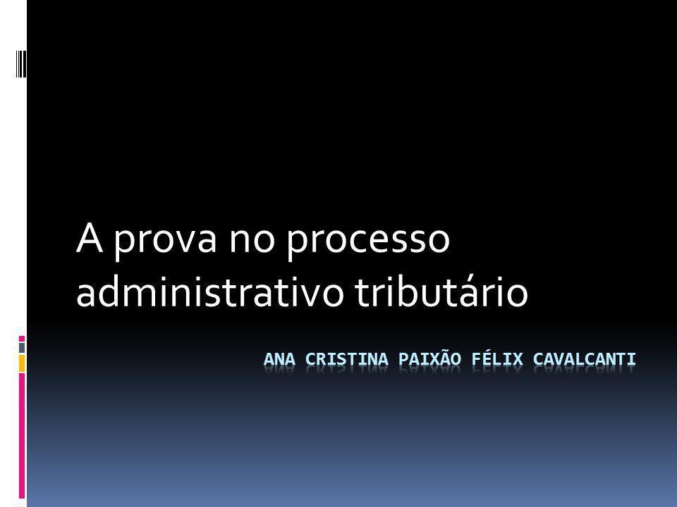 A prova no processo administrativo tributário