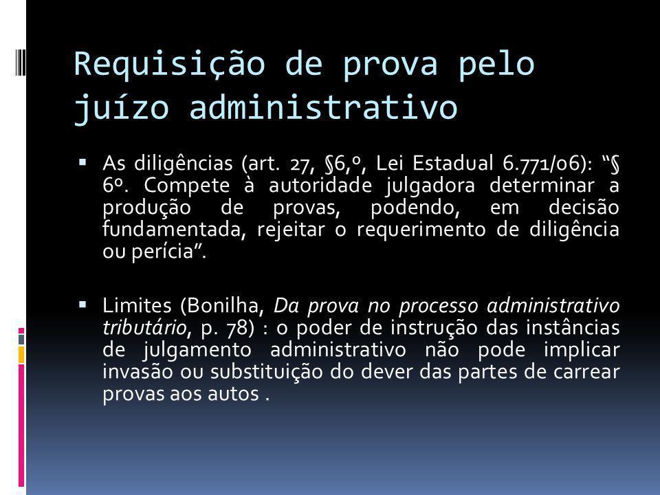 Requisição de prova pelo juízo administrativo As diligências (art.