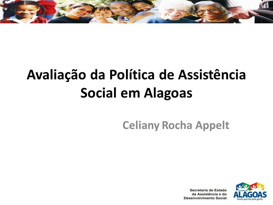 Avaliação da Política de Assistência Social em Alagoas Celiany Rocha Appelt