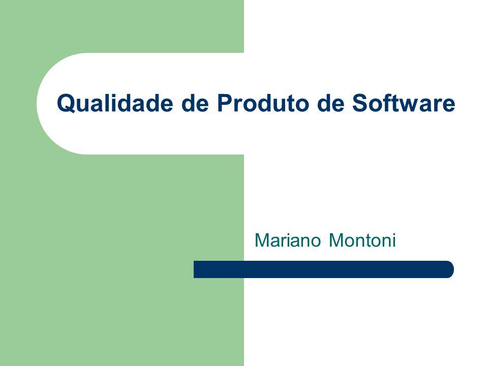 Qualidade de Produto de Software Mariano Montoni
