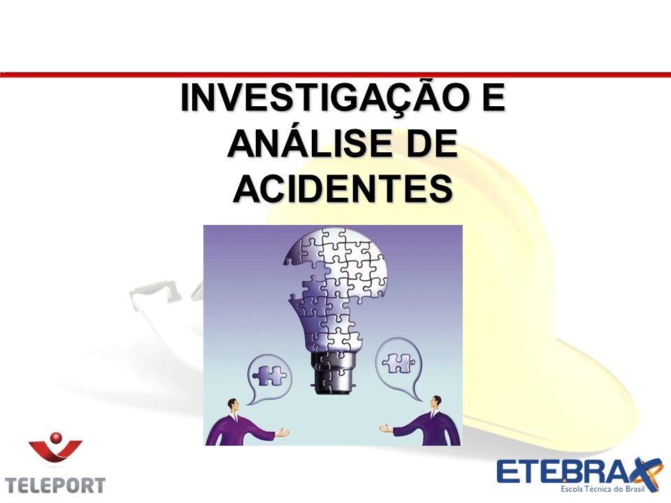 INVESTIGAÇÃO E ANÁLISE DE ACIDENTES