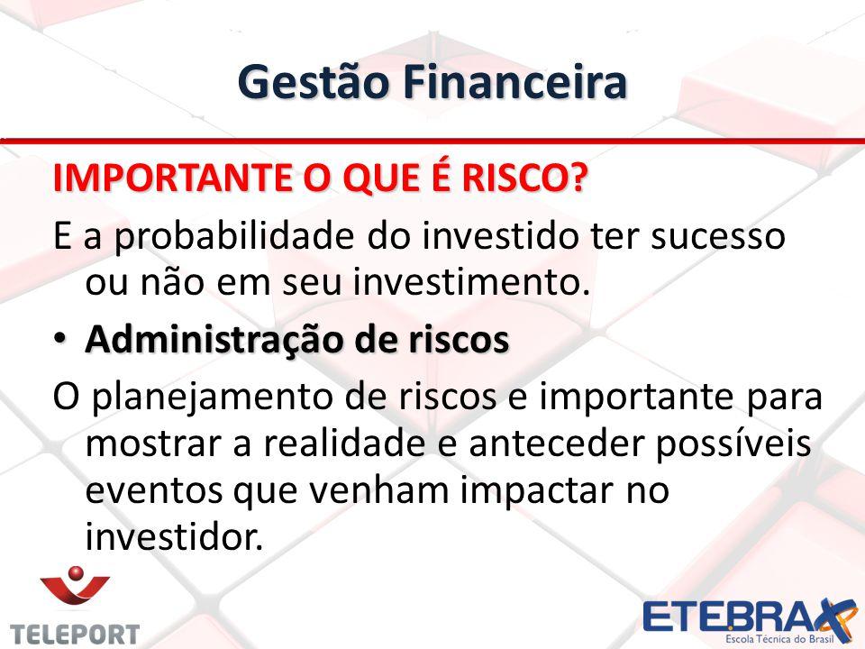 Gestão Financeira IMPORTANTE O QUE É RISCO.