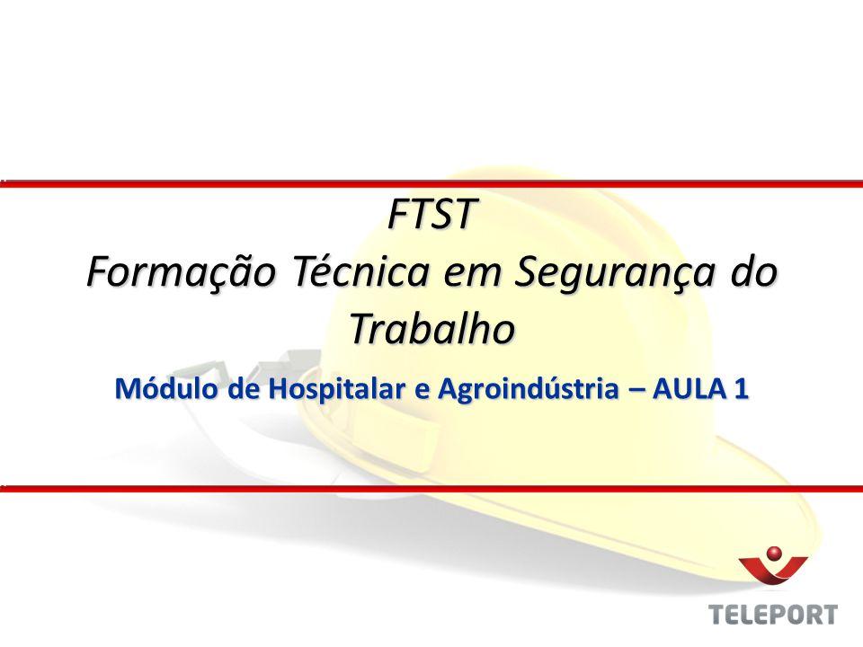 Módulo de Hospitalar e Agroindústria – AULA 1 FTST Formação Técnica em Segurança do Trabalho