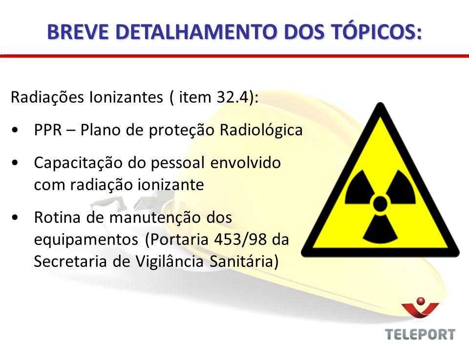 Resíduos (item 32.5): Material Perfurocortante Resíduos em geral BREVE DETALHAMENTO DOS TÓPICOS: