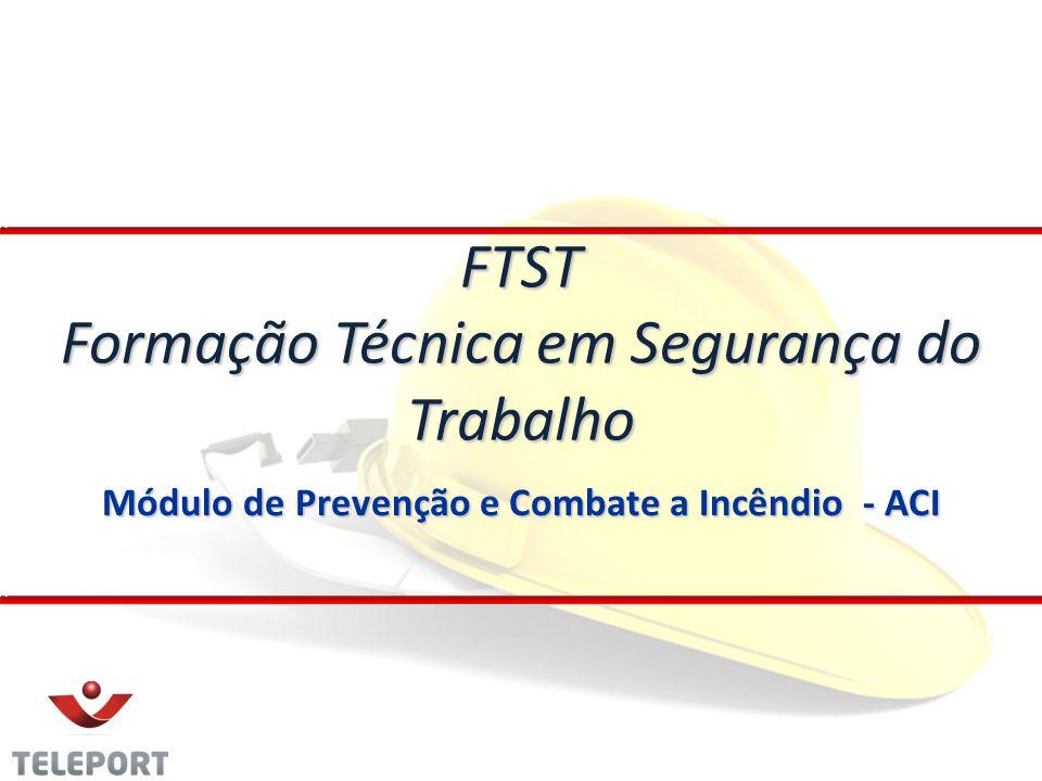 Módulo de Prevenção e Combate a Incêndio - ACI FTST Formação Técnica em Segurança do Trabalho