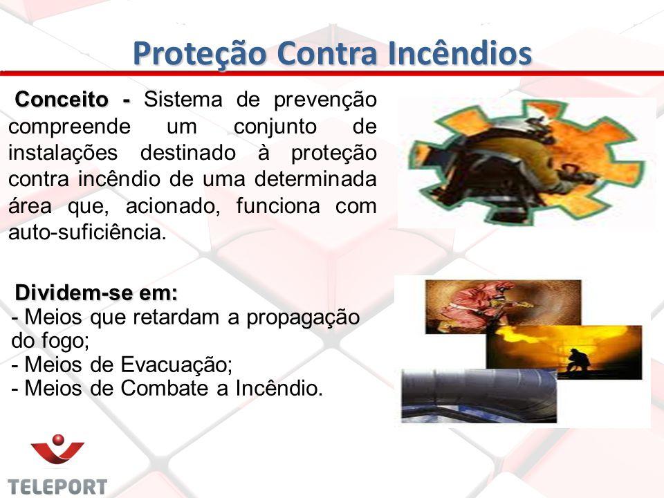 Proteção Contra Incêndios Conceito - Conceito - Sistema de prevenção compreende um conjunto de instalações destinado à proteção contra incêndio de uma