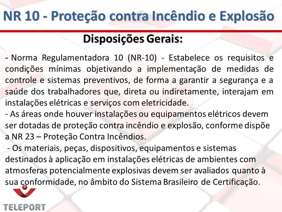 Disposições Gerais: - Norma Regulamentadora 10 (NR-10) - Estabelece os requisitos e condições mínimas objetivando a implementação de medidas de contro