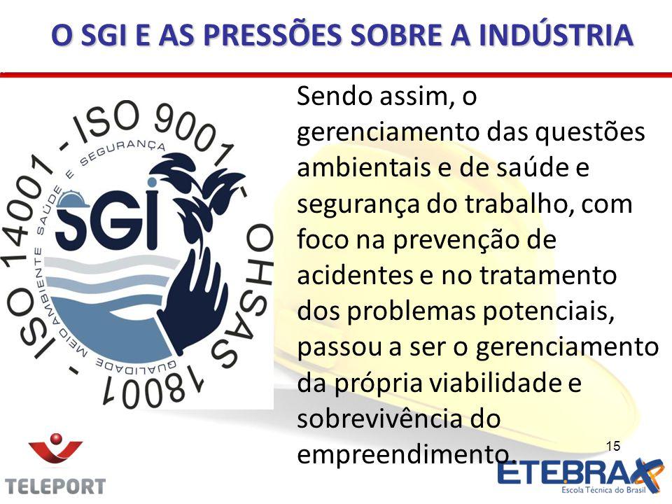15 Sendo assim, o gerenciamento das questões ambientais e de saúde e segurança do trabalho, com foco na prevenção de acidentes e no tratamento dos pro