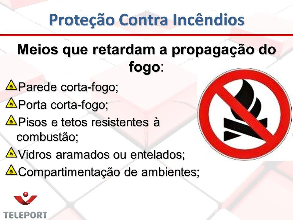 Proteção Contra Incêndios Dividem-se em: Meios que retardam a propagação do fogo; Meios de Evacuação; Meios de Combate a Incêndio.