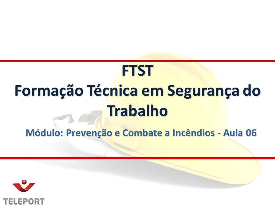Módulo: Prevenção e Combate a Incêndios - Aula 06 FTST Formação Técnica em Segurança do Trabalho