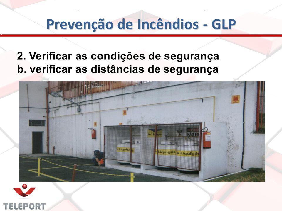 Prevenção de Incêndios - GLP 2.Verificar as condições de segurança a. localização e construção da central