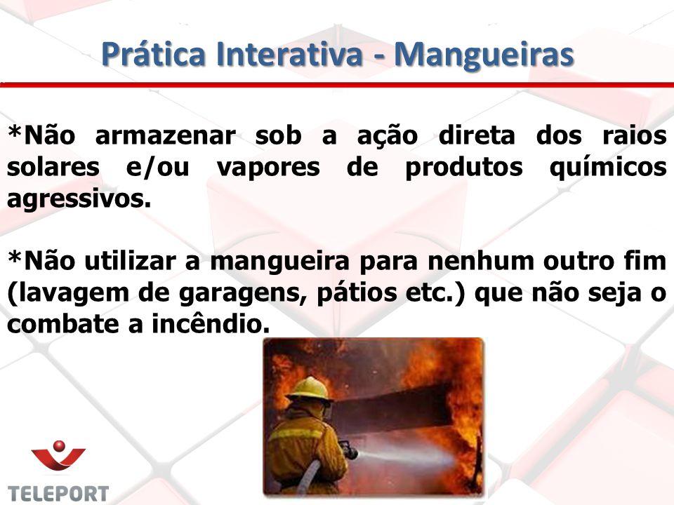Prática Interativa - Mangueiras *Verificar se a pressão na linha é compatível com a pressão de trabalho de mangueira. *Seguir as instruções contidas n