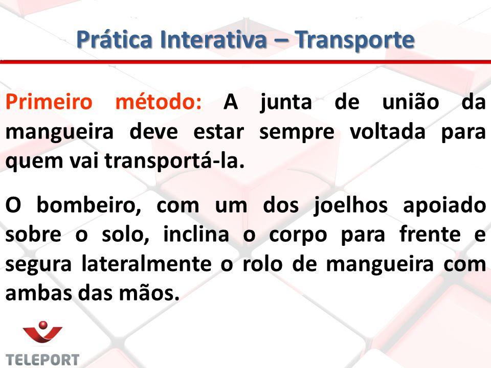 Prática Interativa - Mangueiras *Para a sua maior segurança, não utilize as mangueiras das caixas/abrigos em treinamentos de brigadas, evitando danos