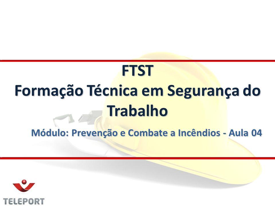 Módulo: Prevenção e Combate a Incêndios - Aula 04 FTST Formação Técnica em Segurança do Trabalho