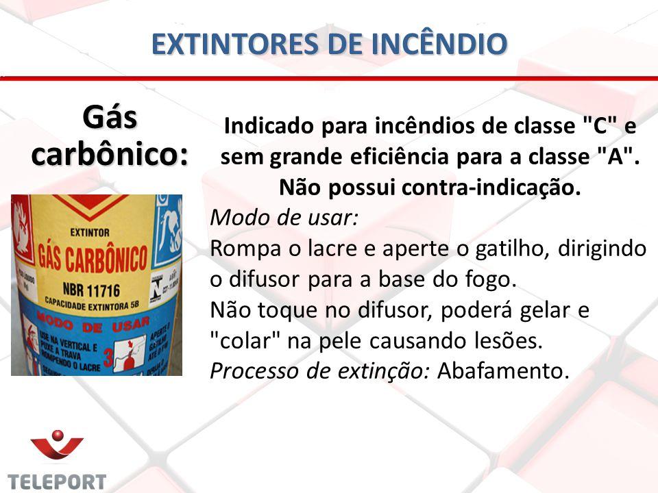 EXTINTORES DE INCÊNDIO Gás carbônico: Indicado para incêndios de classe