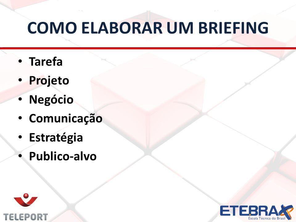 COMO ELABORAR UM BRIEFING Tarefa Projeto Negócio Comunicação Estratégia Publico-alvo