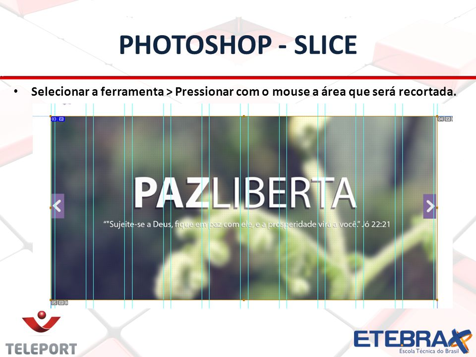 PHOTOSHOP - SLICE Salvar as imagens recortadas: Menu file> Save for web