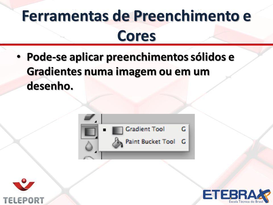 Ferramentas de Preenchimento e Cores Pode-se aplicar preenchimentos sólidos e Gradientes numa imagem ou em um desenho. Pode-se aplicar preenchimentos