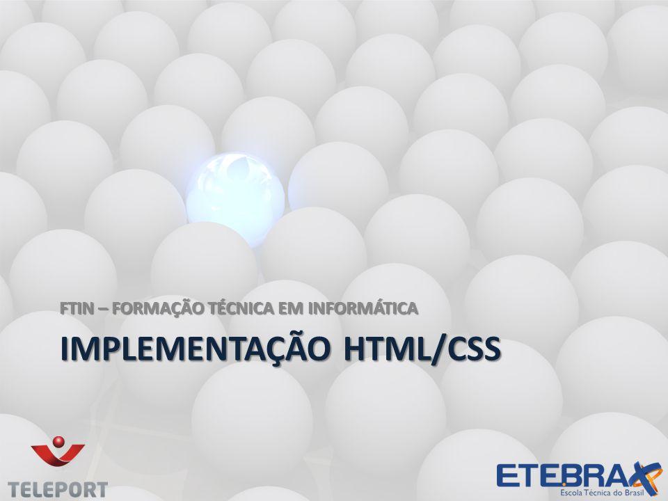 IMPLEMENTAÇÃO HTML/CSS FTIN – FORMAÇÃO TÉCNICA EM INFORMÁTICA