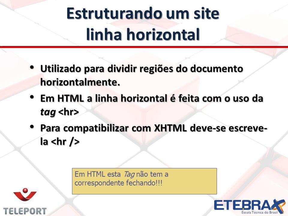 Utilizado para dividir regiões do documento horizontalmente. Utilizado para dividir regiões do documento horizontalmente. Em HTML a linha horizontal é
