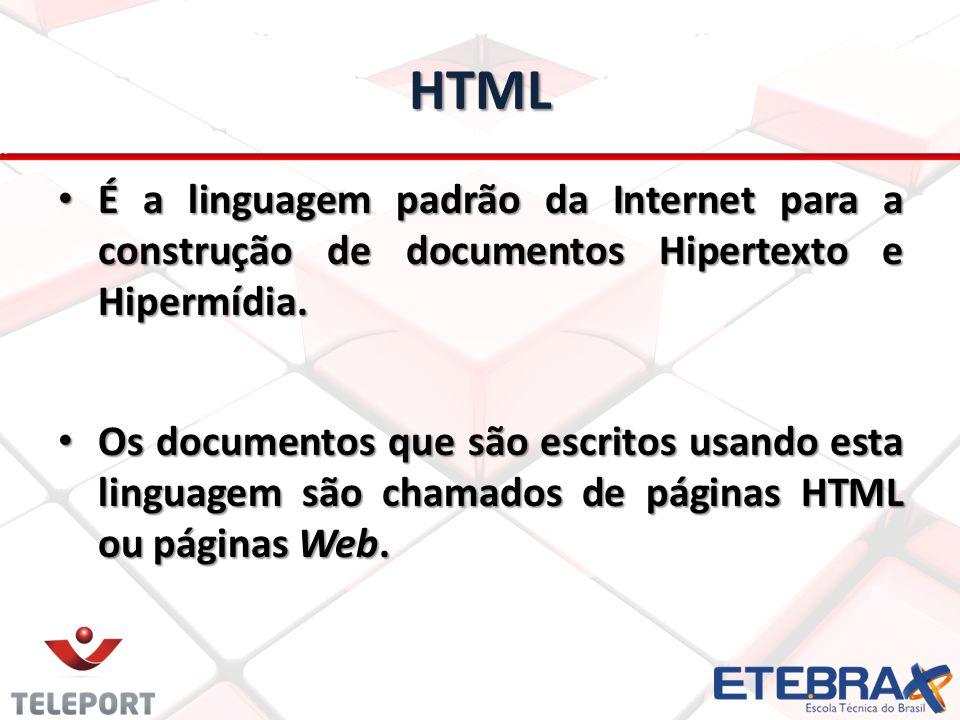 HTML É a linguagem padrão da Internet para a construção de documentos Hipertexto e Hipermídia. É a linguagem padrão da Internet para a construção de d