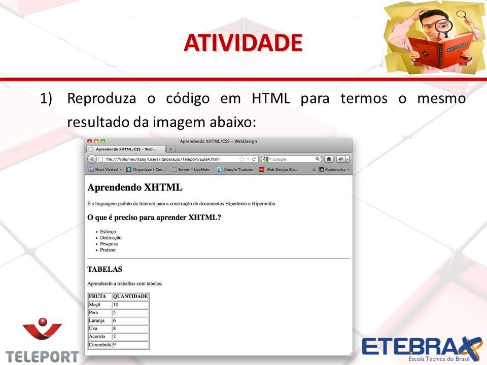 ATIVIDADE 1)Reproduza o código em HTML para termos o mesmo resultado da imagem abaixo: