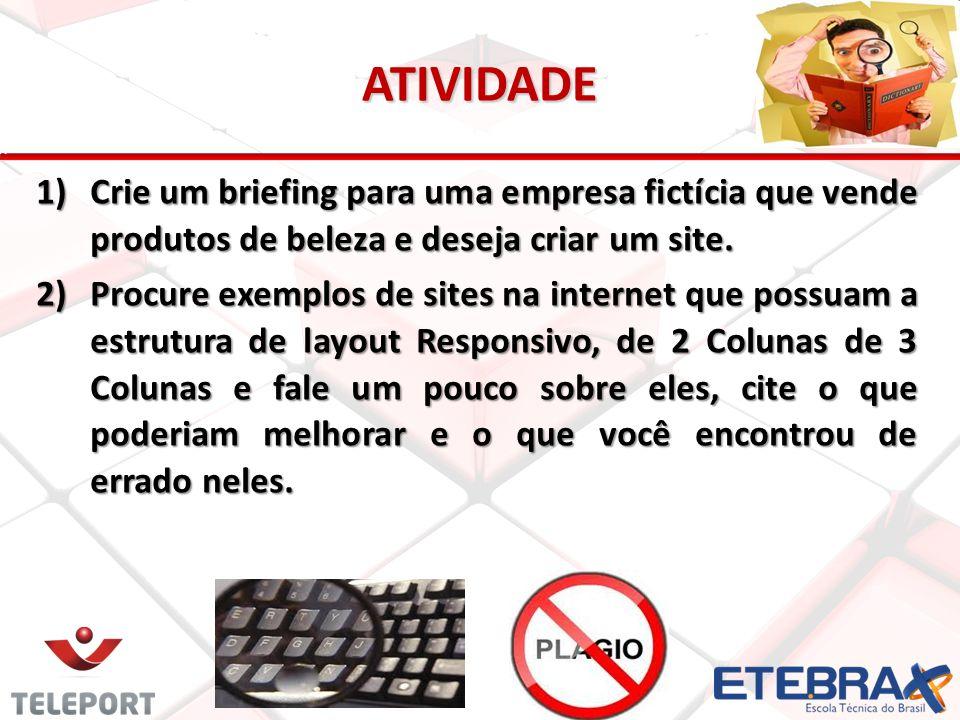 ATIVIDADE 1)Crie um briefing para uma empresa fictícia que vende produtos de beleza e deseja criar um site. 2)Procure exemplos de sites na internet qu
