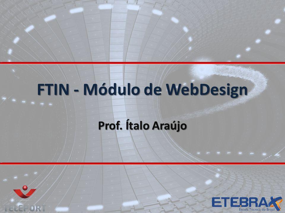 FTIN - Módulo de WebDesign Prof. Ítalo Araújo