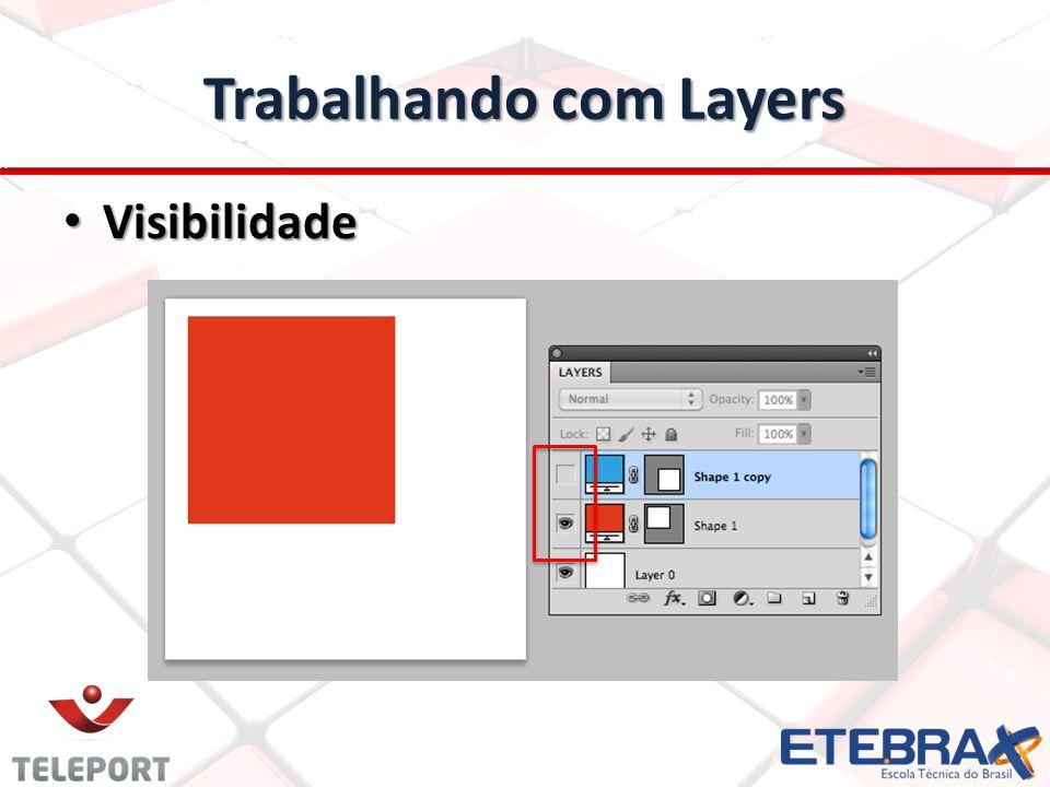 Trabalhando com Layers Visibilidade Visibilidade