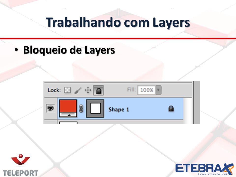 Trabalhando com Layers Bloqueio de Layers Bloqueio de Layers