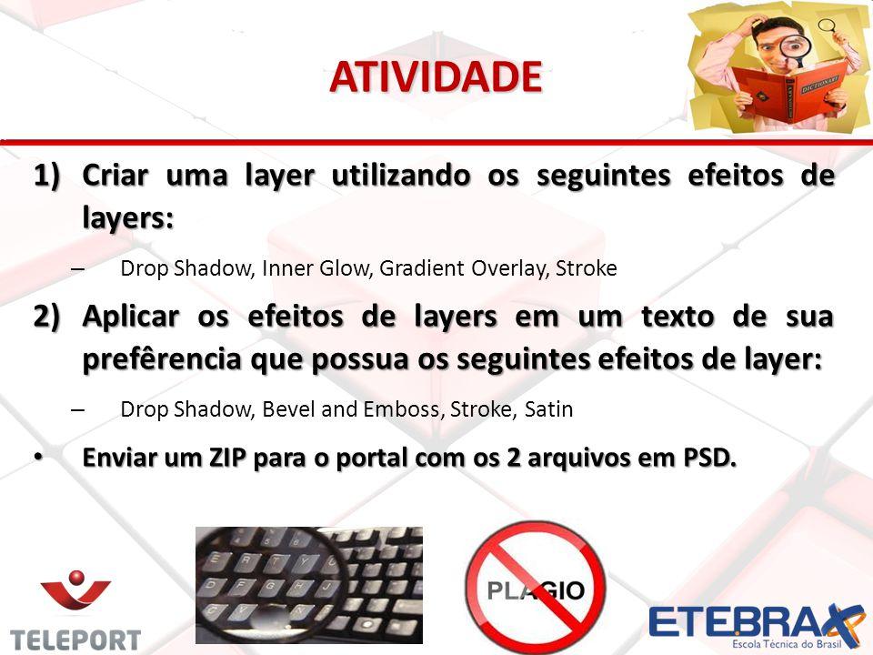 ATIVIDADE 1)Criar uma layer utilizando os seguintes efeitos de layers: – Drop Shadow, Inner Glow, Gradient Overlay, Stroke 2)Aplicar os efeitos de lay