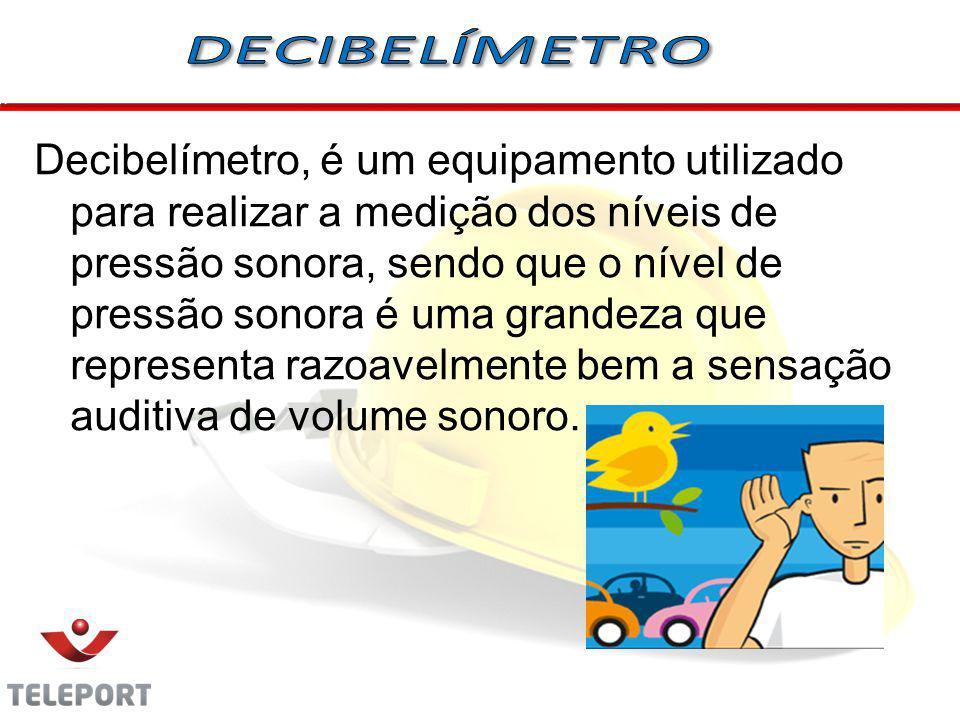 Decibelímetro, é um equipamento utilizado para realizar a medição dos níveis de pressão sonora, sendo que o nível de pressão sonora é uma grandeza que
